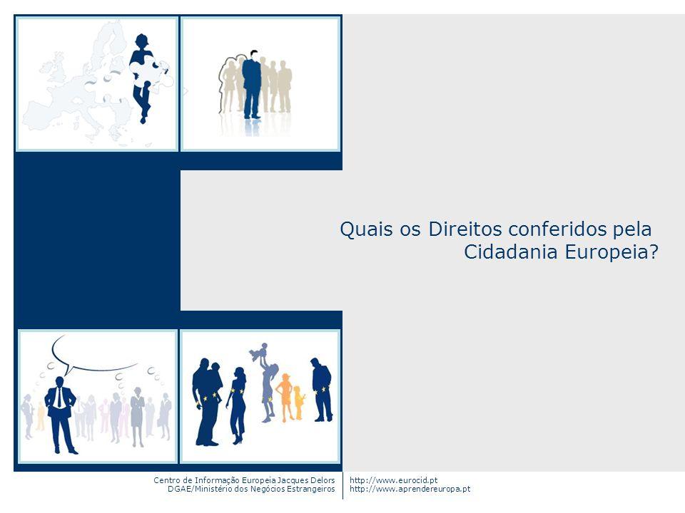 Centro de Informação Europeia Jacques Delors DGAE/Ministério dos Negócios Estrangeiros http://www.eurocid.pt http://www.aprendereuropa.pt Quais os Dir
