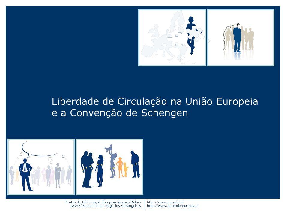 Centro de Informação Europeia Jacques Delors DGAE/Ministério dos Negócios Estrangeiros http://www.eurocid.pt http://www.aprendereuropa.pt Liberdade de