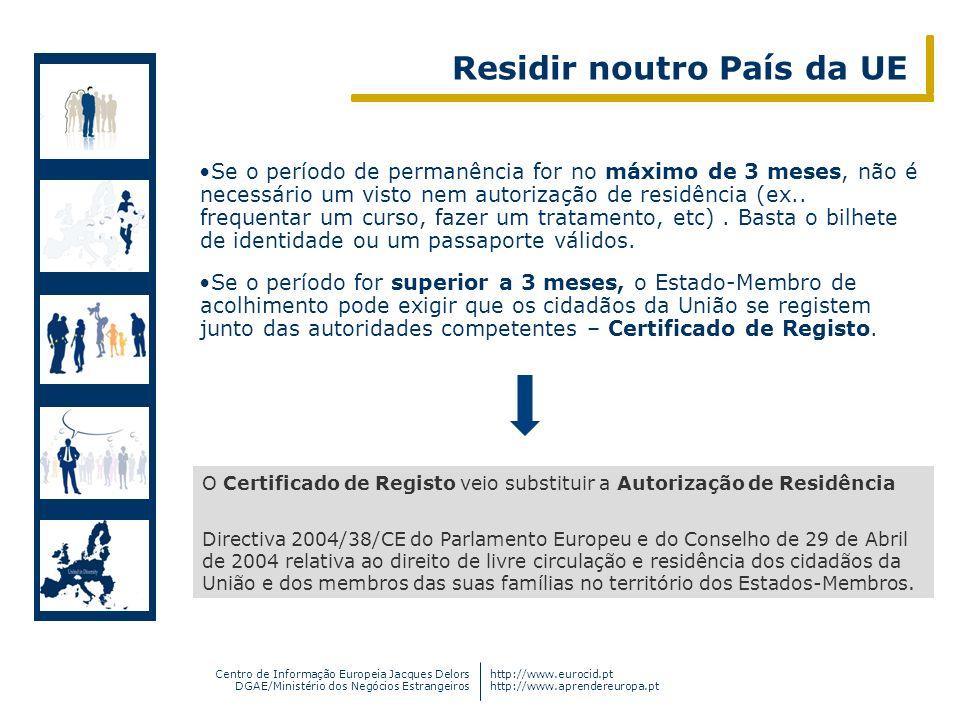 Centro de Informação Europeia Jacques Delors DGAE/Ministério dos Negócios Estrangeiros http://www.eurocid.pt http://www.aprendereuropa.pt Se o período