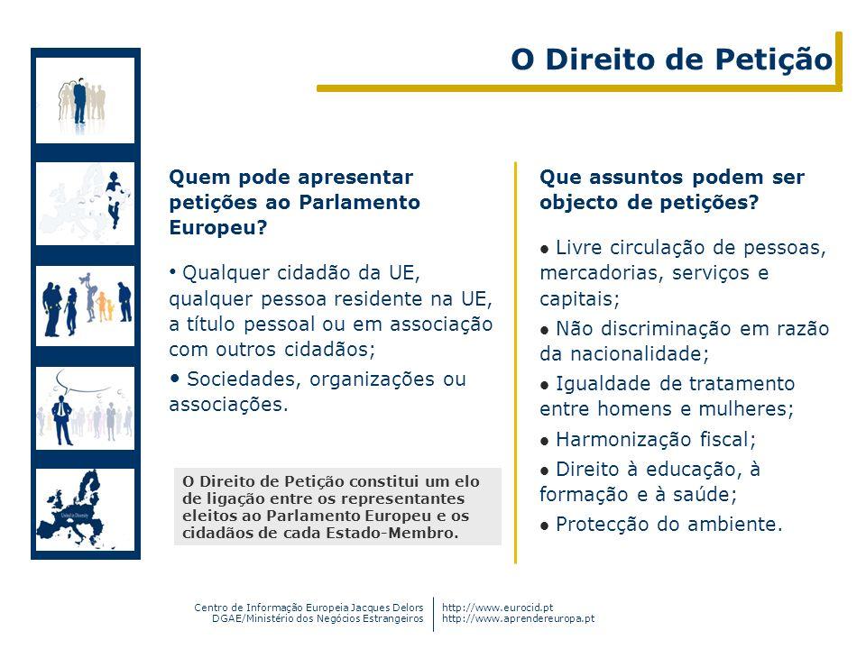 Centro de Informação Europeia Jacques Delors DGAE/Ministério dos Negócios Estrangeiros http://www.eurocid.pt http://www.aprendereuropa.pt Que assuntos
