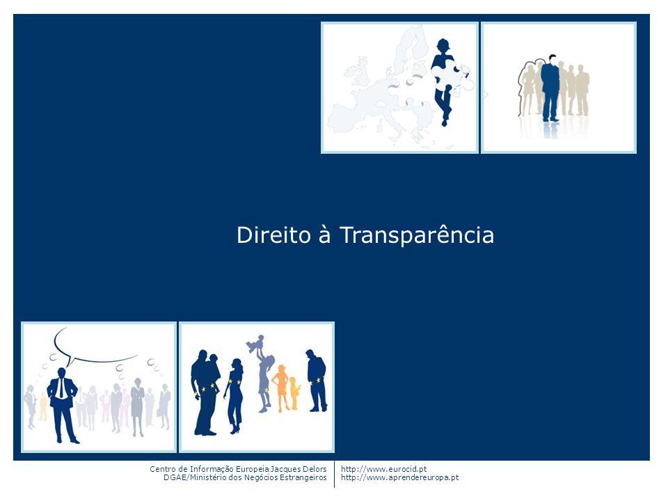 Centro de Informação Europeia Jacques Delors DGAE/Ministério dos Negócios Estrangeiros http://www.eurocid.pt http://www.aprendereuropa.pt Direito à Tr