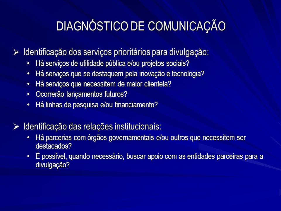 Identificação dos serviços prioritários para divulgação: Identificação dos serviços prioritários para divulgação: Há serviços de utilidade pública e/o