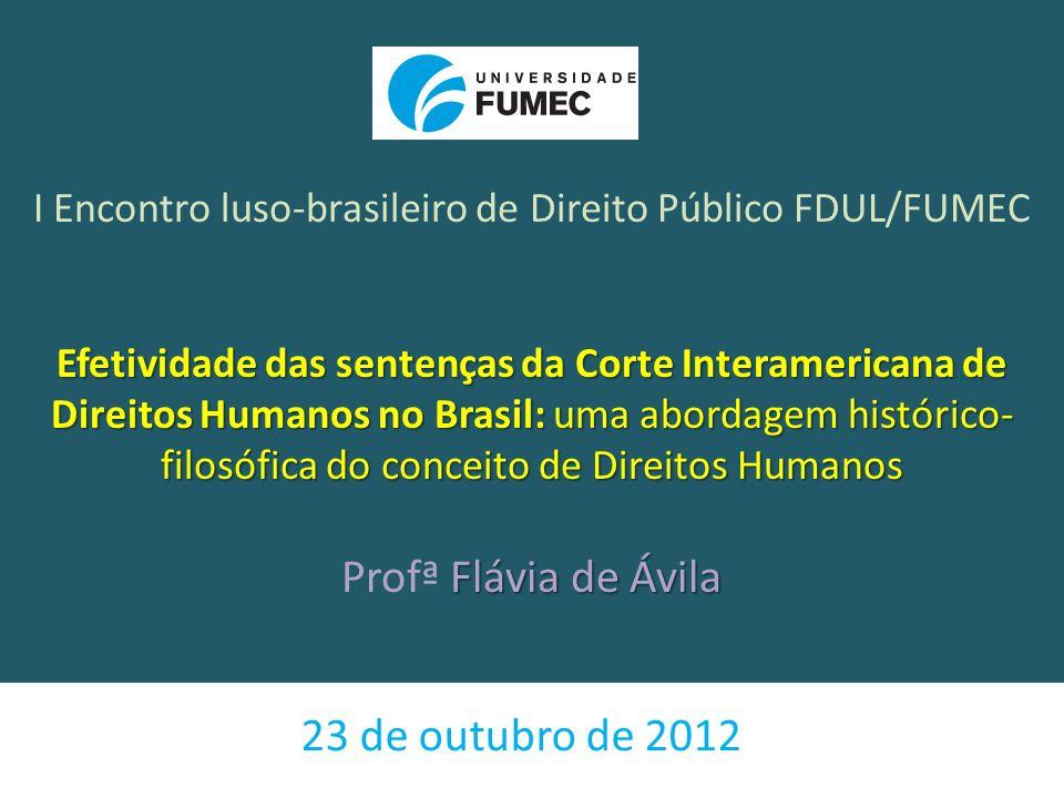 Efetividade das sentenças da Corte Interamericana de Direitos Humanos no Brasil: uma abordagem histórico- filosófica do conceito de Direitos Humanos F