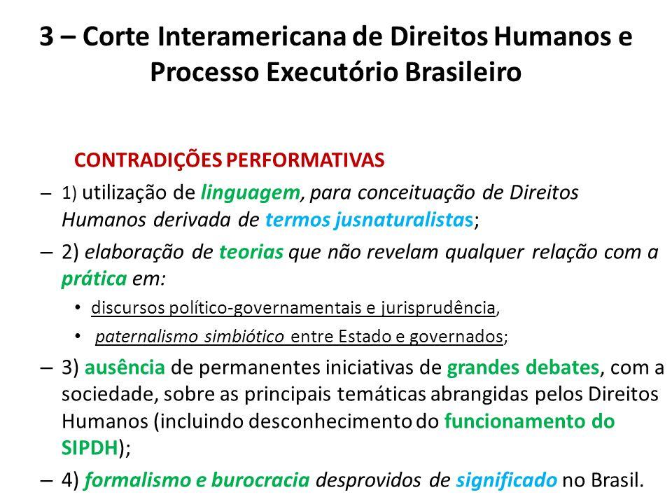 3 – Corte Interamericana de Direitos Humanos e Processo Executório Brasileiro CONTRADIÇÕES PERFORMATIVAS – 1) utilização de linguagem, para conceituaç
