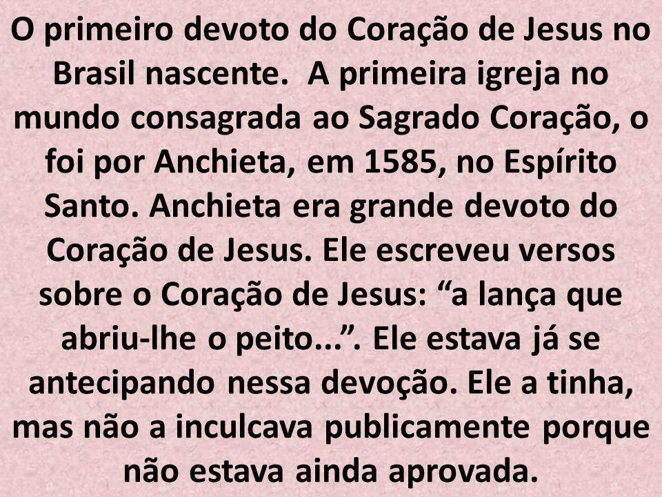 O primeiro devoto do Coração de Jesus no Brasil nascente.