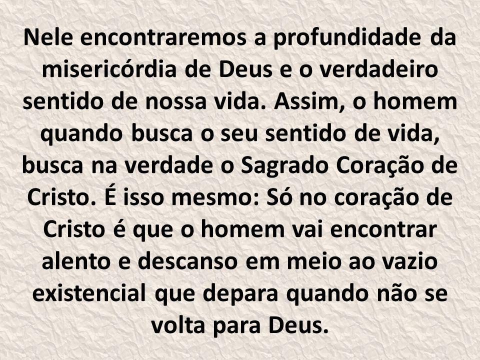 Nele encontraremos a profundidade da misericórdia de Deus e o verdadeiro sentido de nossa vida.