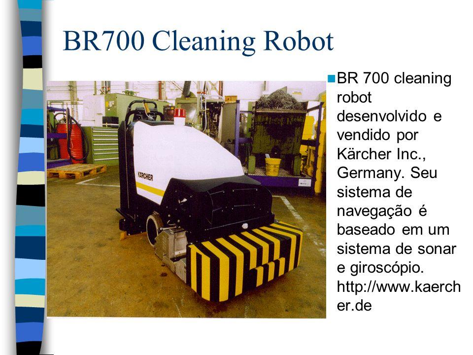 BR700 Cleaning Robot BR 700 cleaning robot desenvolvido e vendido por Kärcher Inc., Germany. Seu sistema de navegação é baseado em um sistema de sonar