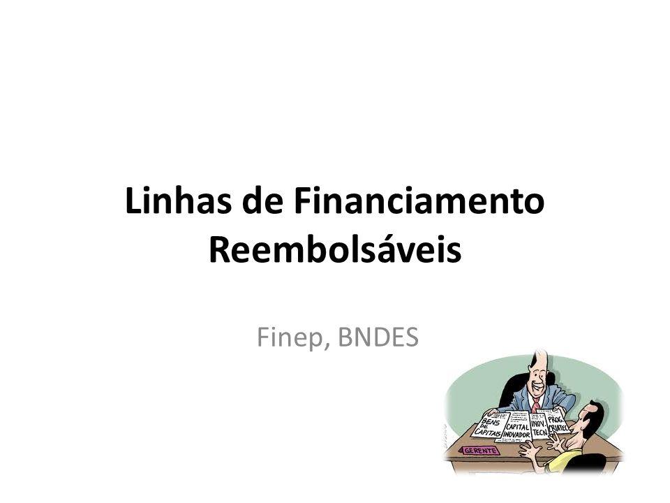 Linhas de Financiamento Reembolsáveis Finep, BNDES