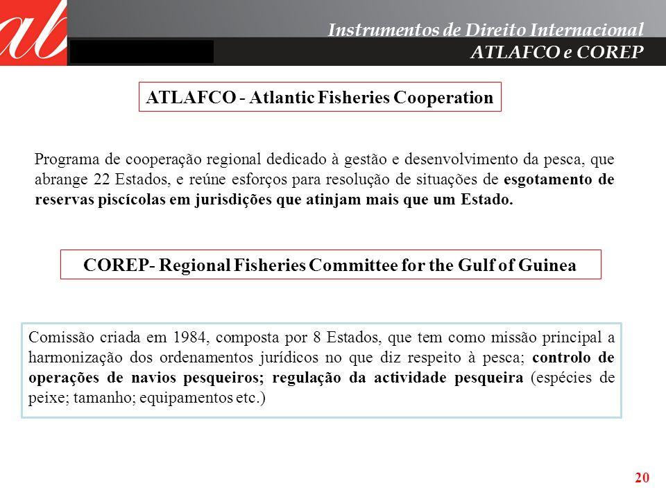 20 Programa de cooperação regional dedicado à gestão e desenvolvimento da pesca, que abrange 22 Estados, e reúne esforços para resolução de situações