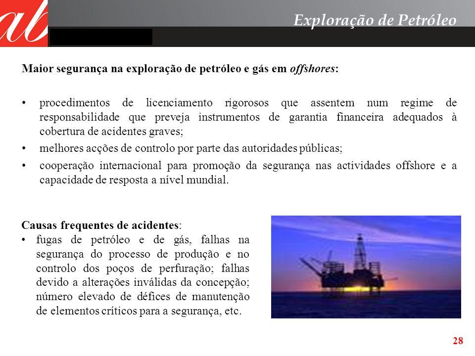 Maior segurança na exploração de petróleo e gás em offshores: procedimentos de licenciamento rigorosos que assentem num regime de responsabilidade que
