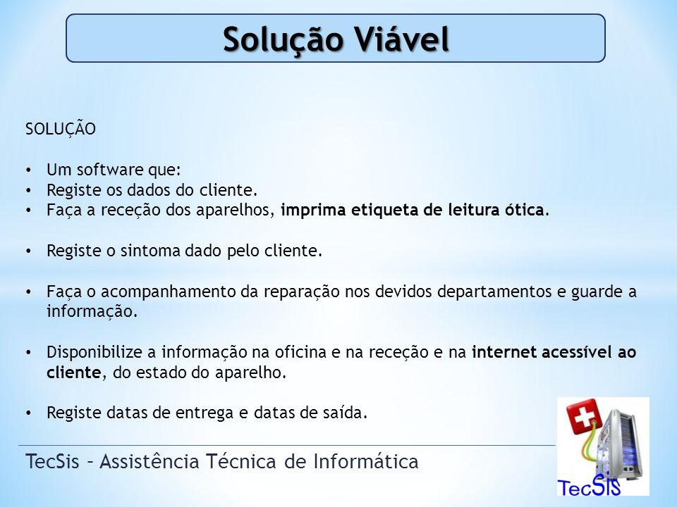 TecSis – Assistência Técnica de Informática Gestão eficaz; clientes, aparelhos, stocks.