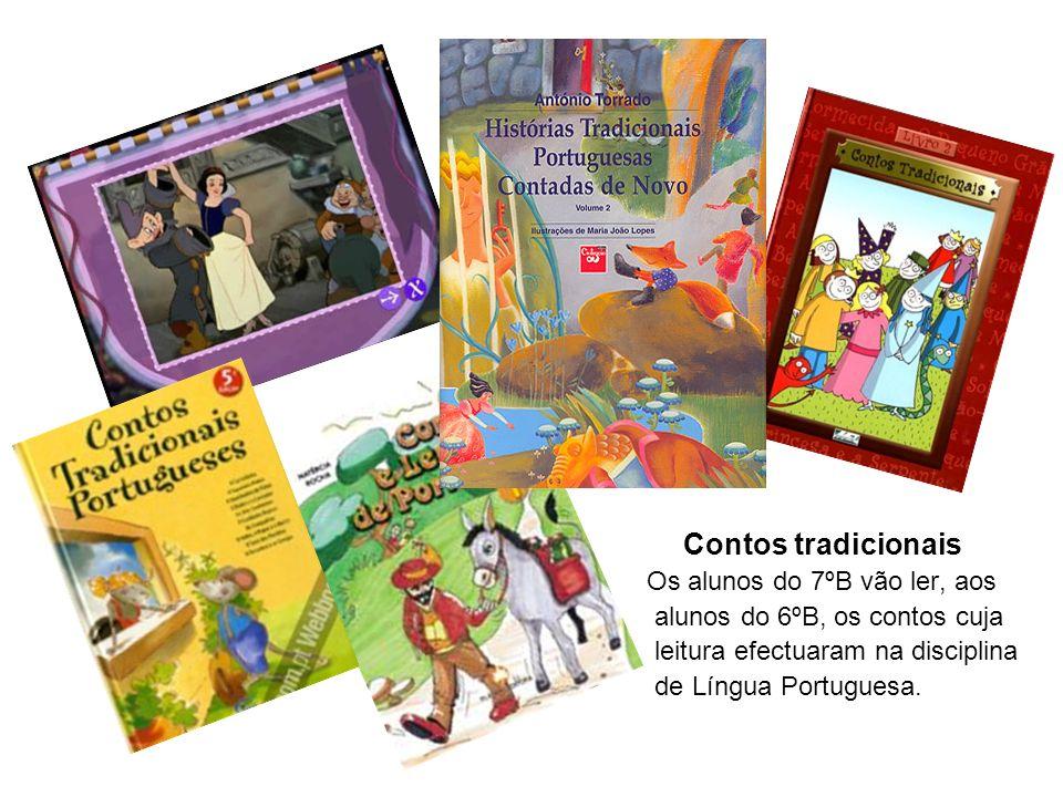Contos tradicionais Os alunos do 7ºB vão ler, aos alunos do 6ºB, os contos cuja leitura efectuaram na disciplina de Língua Portuguesa.