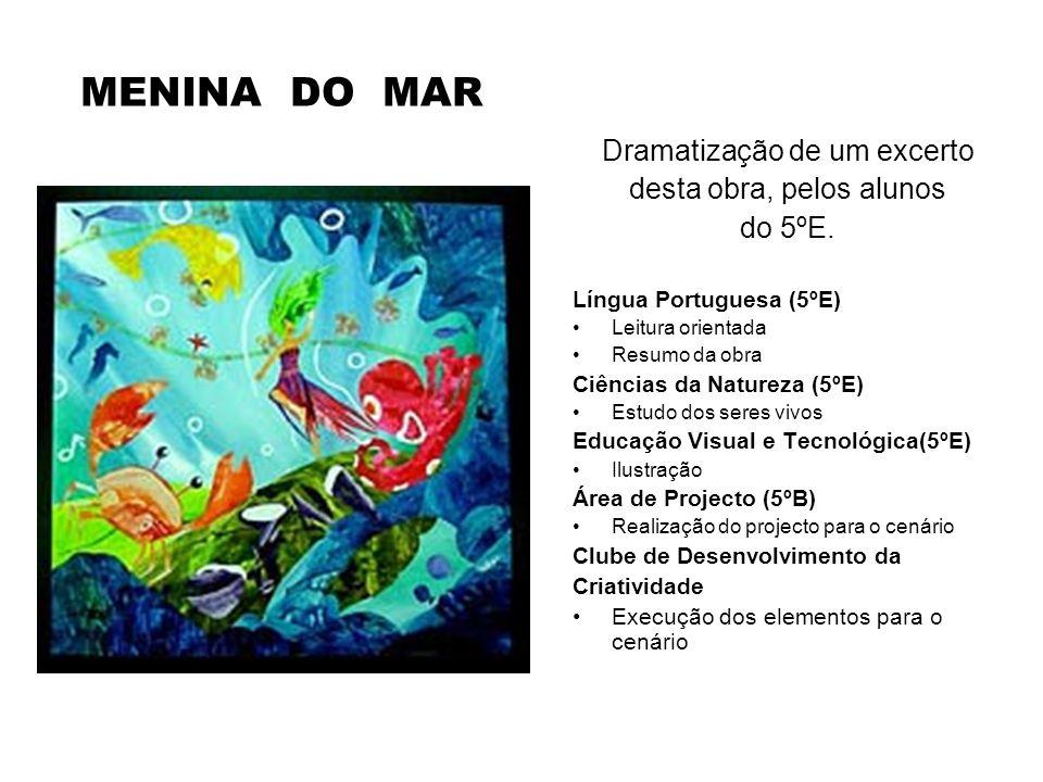 Dramatização de um excerto desta obra, pelos alunos do 5ºE.