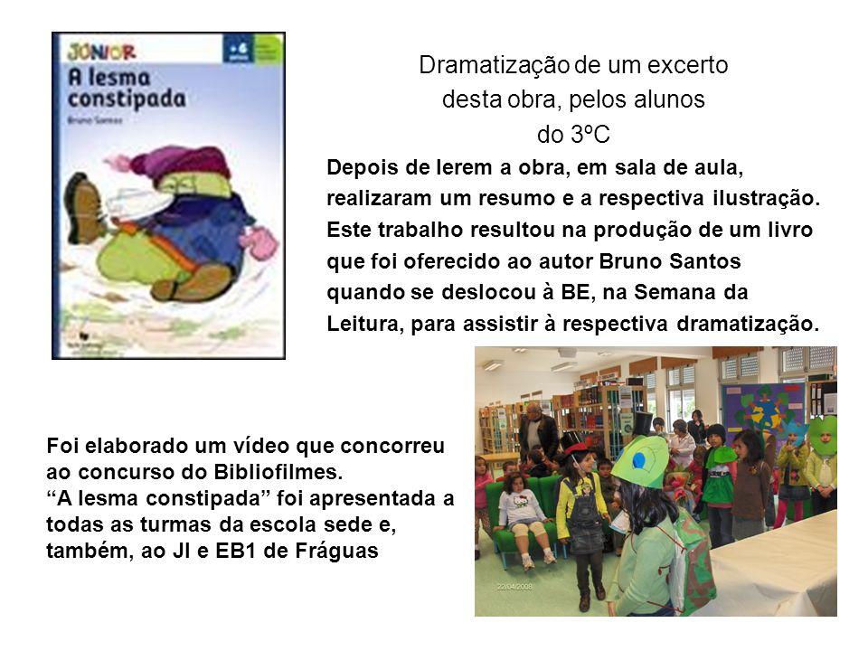 Dramatização de um excerto desta obra, pelos alunos do 3ºC Depois de lerem a obra, em sala de aula, realizaram um resumo e a respectiva ilustração.