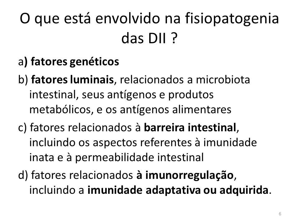 O que está envolvido na fisiopatogenia das DII ? a) fatores genéticos b) fatores luminais, relacionados a microbiota intestinal, seus antígenos e prod
