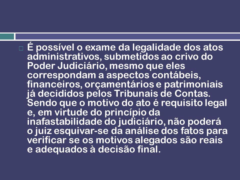 É possível o exame da legalidade dos atos administrativos, submetidos ao crivo do Poder Judiciário, mesmo que eles correspondam a aspectos contábeis,