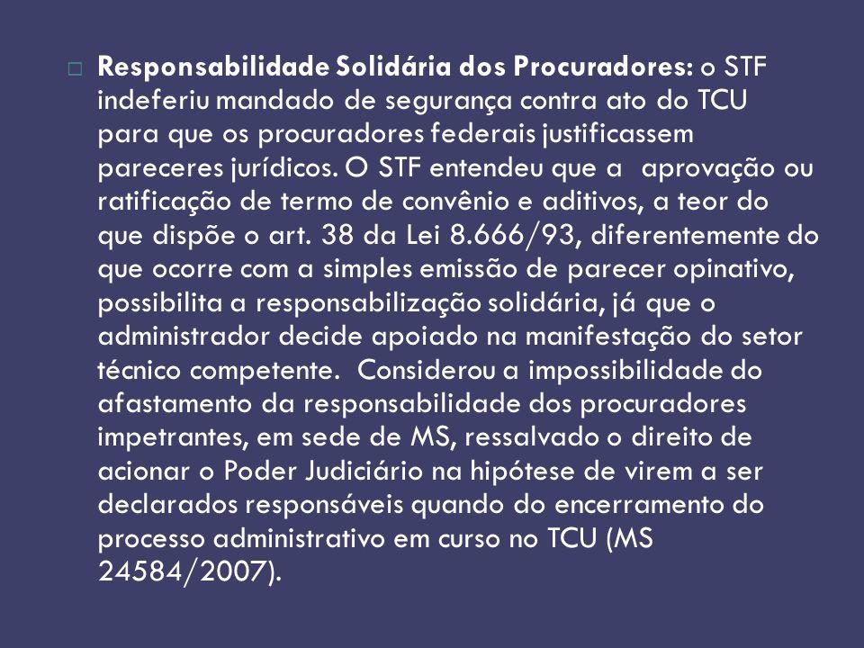 Responsabilidade Solidária dos Procuradores: o STF indeferiu mandado de segurança contra ato do TCU para que os procuradores federais justificassem pa