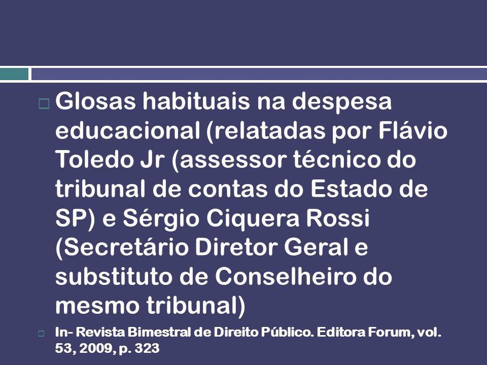 Glosas habituais na despesa educacional (relatadas por Flávio Toledo Jr (assessor técnico do tribunal de contas do Estado de SP) e Sérgio Ciquera Ross