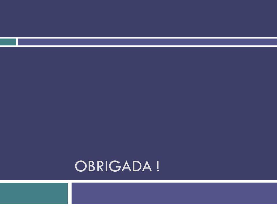 OBRIGADA !
