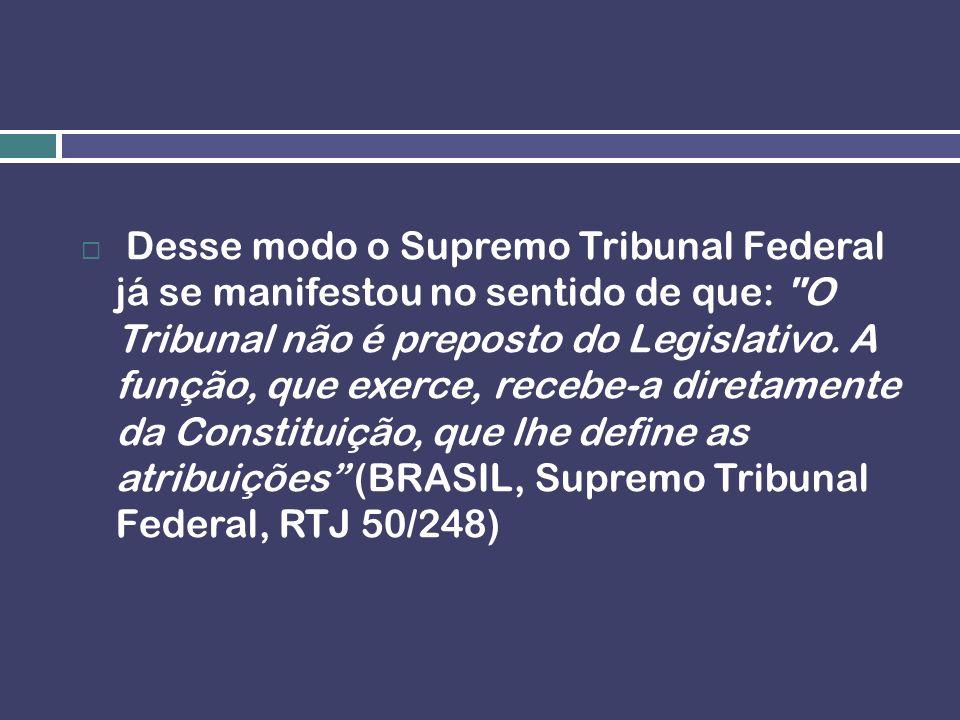 Desse modo o Supremo Tribunal Federal já se manifestou no sentido de que:
