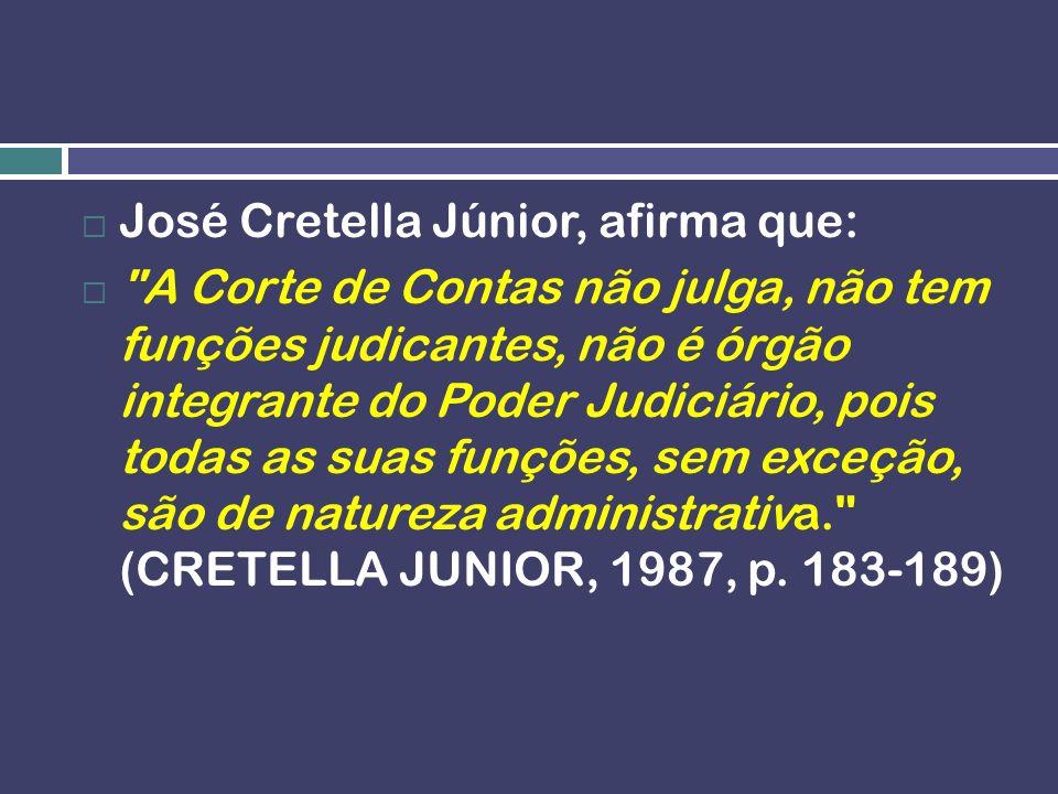 José Cretella Júnior, afirma que: