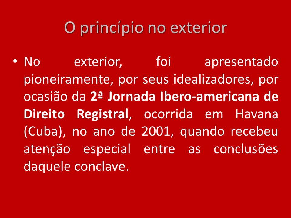O princípio no exterior No exterior, foi apresentado pioneiramente, por seus idealizadores, por ocasião da 2ª Jornada Ibero-americana de Direito Regis