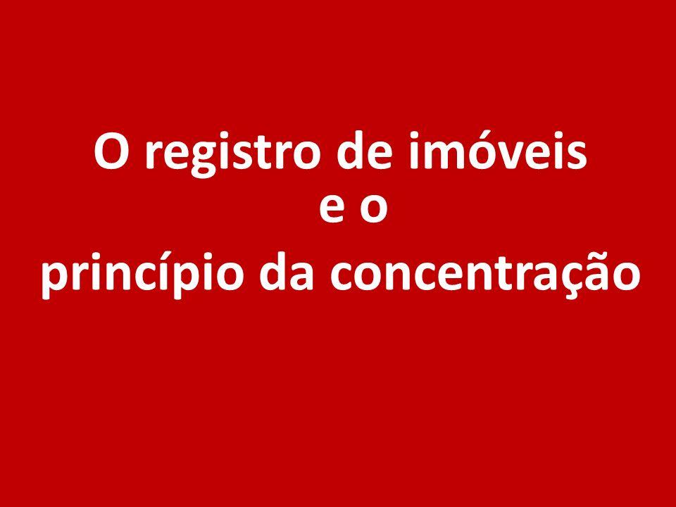 O registro de imóveis e o princípio da concentração