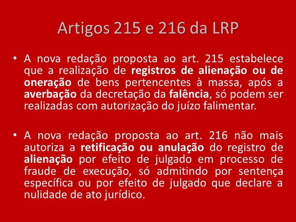 Artigos 215 e 216 da LRP A nova redação proposta ao art. 215 estabelece que a realização de registros de alienação ou de oneração de bens pertencentes