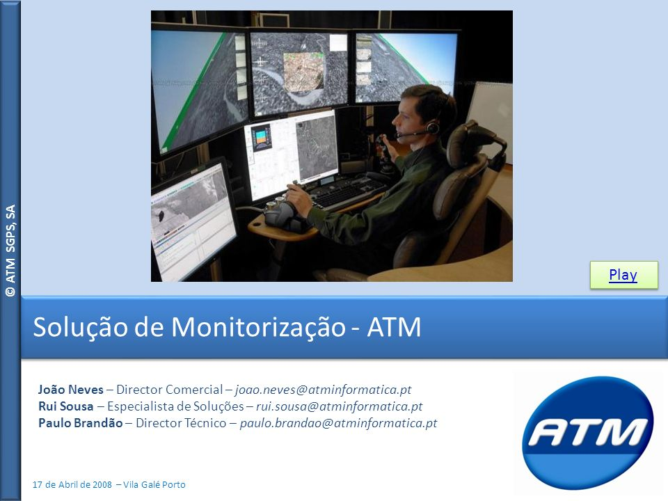 © ATM SGPS, SA © 2008 - ATM SGPS, SA Alterações podem ter impacto não previsto, apesar de Change e Capacity Management Esse impacto pode ficar escondido, apesar dos sinais já existirem As necessidades de análise de tendências Solução de Monitorização - ATM
