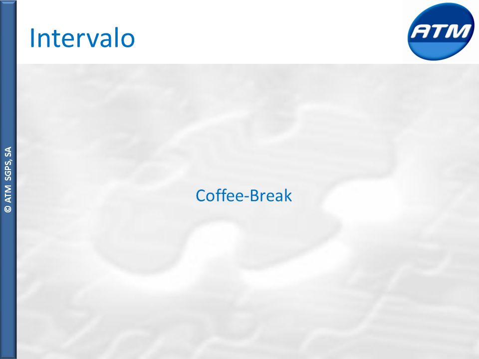 © ATM SGPS, SA Intervalo Coffee-Break