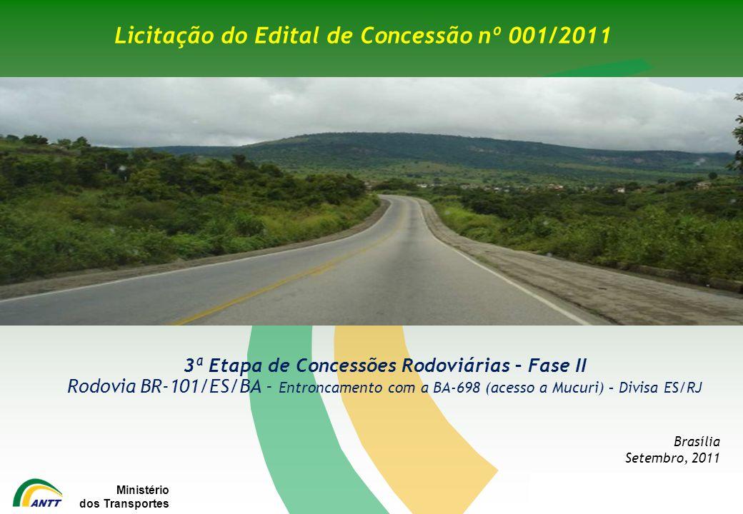 Ministério dos Transportes Brasília Setembro, 2011 3ª Etapa de Concessões Rodoviárias – Fase II Rodovia BR-101/ES/BA - Entroncamento com a BA-698 (ace