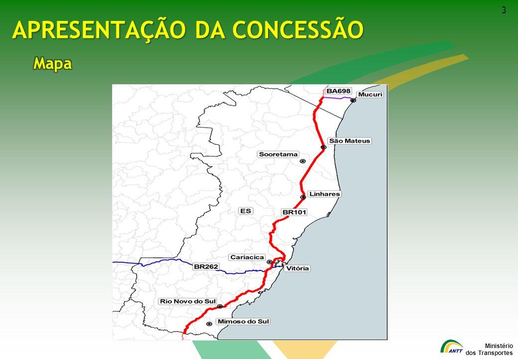 Ministério dos Transportes 4 APRESENTAÇÃO DA CONCESSÃO A rodovia BR-101 é o principal eixo de integração Norte-Sul do Estado do Espírito Santo.