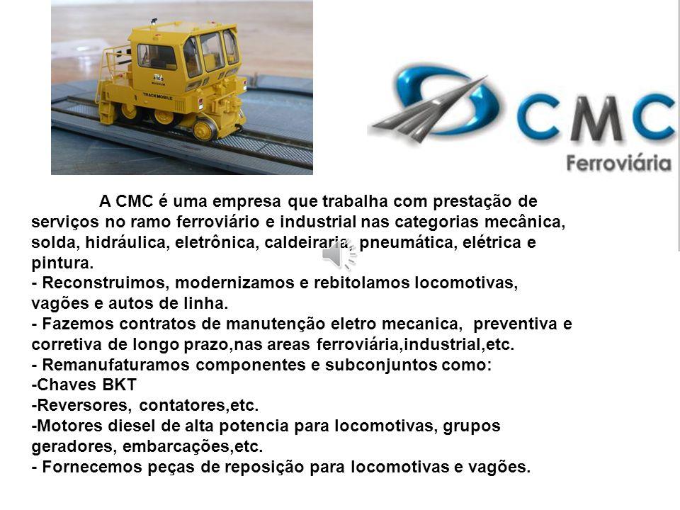 A CMC Ferroviaria é uma empresa especializada em serviços de manutenção ferroviária e serviços especiais em vários segmentos.