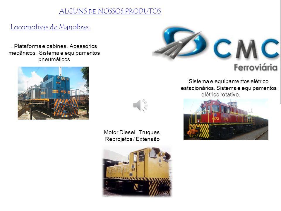 Locomotivas de Linha. Plataforma e cabines. Acessórios mecânicos. Sistema e equipamentos pneumáticos Sistema e equipamentos elétrico estacionários. Si