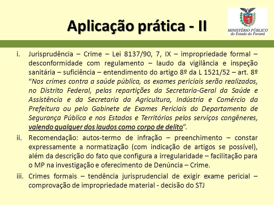 Aplicação prática - II valendo qualquer dos laudos como corpo de delito i.Jurisprudência – Crime – Lei 8137/90, 7, IX – impropriedade formal – desconf