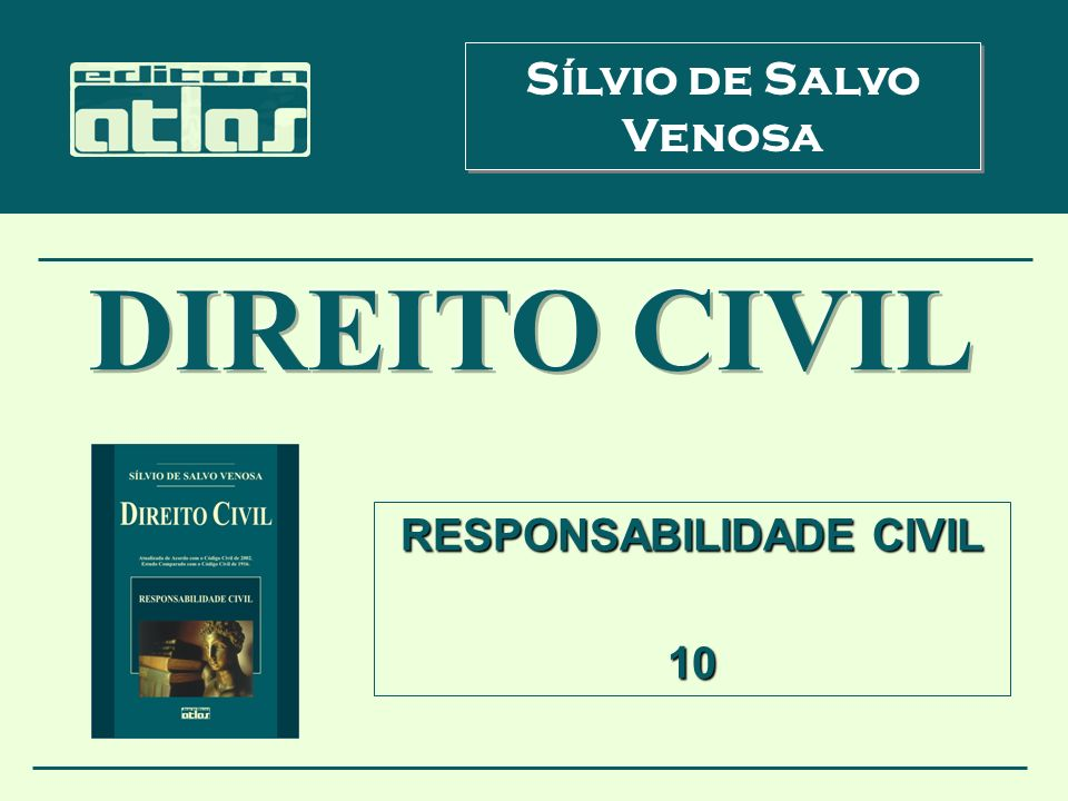RESPONSABILIDADE CIVIL 10 Sílvio de Salvo Venosa