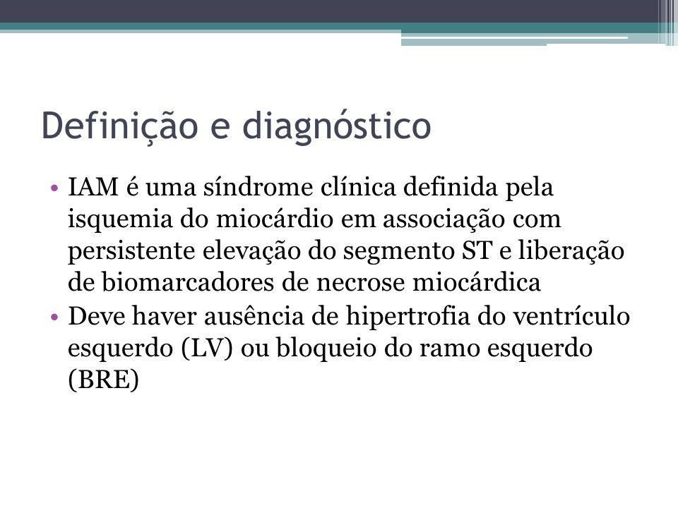 Definição e diagnóstico IAM é uma síndrome clínica definida pela isquemia do miocárdio em associação com persistente elevação do segmento ST e liberaç