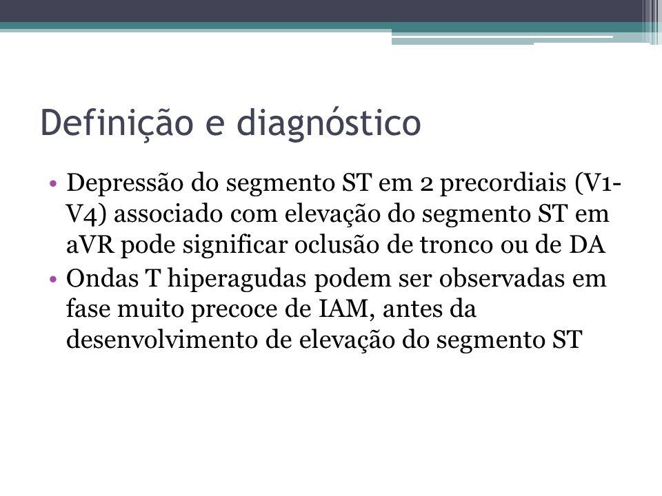 Definição e diagnóstico Depressão do segmento ST em 2 precordiais (V1- V4) associado com elevação do segmento ST em aVR pode significar oclusão de tro