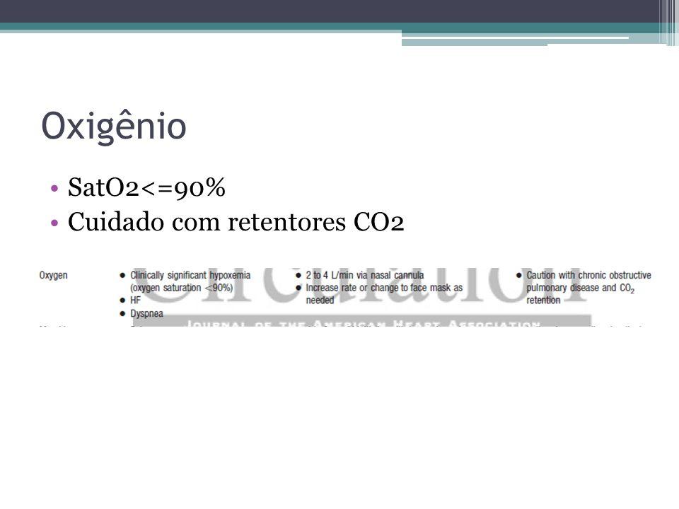 Oxigênio SatO2<=90% Cuidado com retentores CO2
