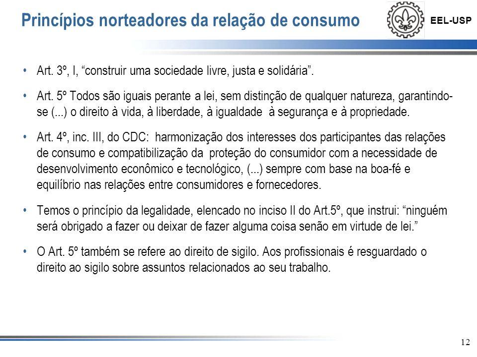 EEL-USP 13 Princípios norteadores da relação de consumo O direito de segredo industrial é resguardado no CDC, em seu Art.