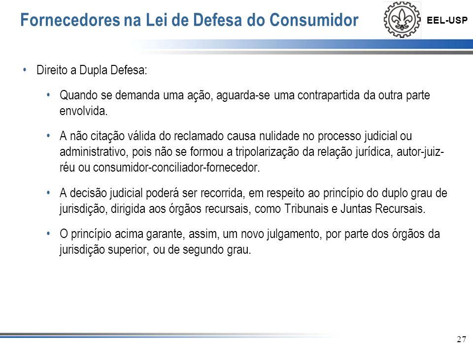 EEL-USP 28 Fornecedores na Lei de Defesa do Consumidor Gratuidade no serviço: Quando um serviço é fornecido gratuitamente, este não comporta proteção do CDC.