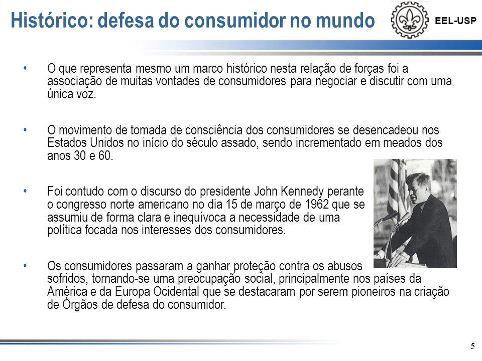 EEL-USP 6 Defesa do Consumidor no Brasil Anos 1930 e 1950: Movimentos de iniciativa popular já traziam noções básicas de proteção aos consumidores.