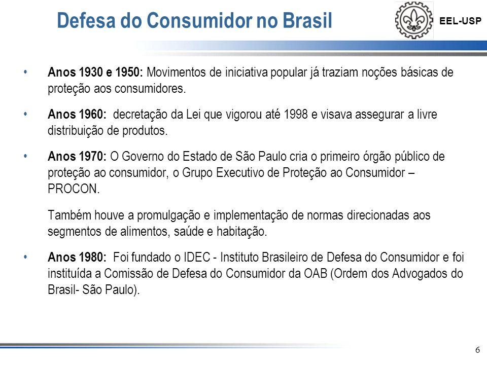 EEL-USP 7 O Brasil e o CDC Metade do século XX: Brasil deixa de ser essencialmente agrícola Lei número 8.078 de 11/09/1990 Aparecimento de indústrias Prestação de serviços