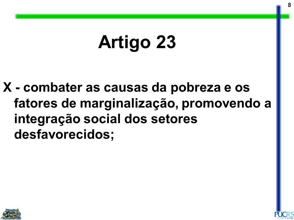 9 XI - registrar, acompanhar e fiscalizar as concessões de direitos de pesquisa e exploração de recursos hídricos e minerais em seus territórios; Artigo 23