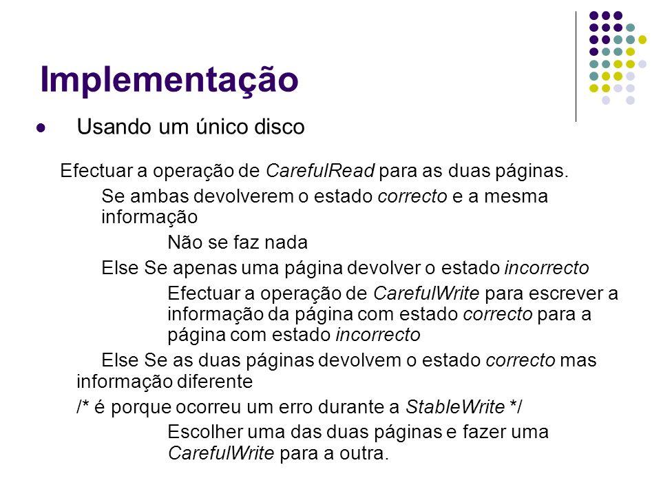 Implementação Usando um único disco Efectuar a operação de CarefulRead para as duas páginas.