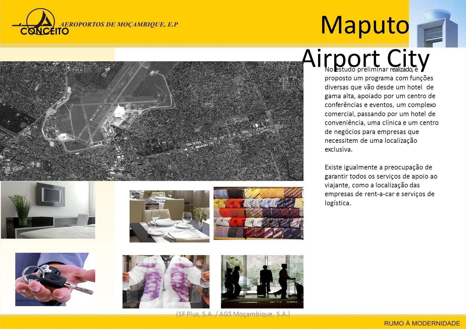 Maputo Airport City (SF Plus, S.A. / AGS Moçambique, S.A.) CONCEITO No estudo preliminar realizado, é proposto um programa com funções diversas que vã