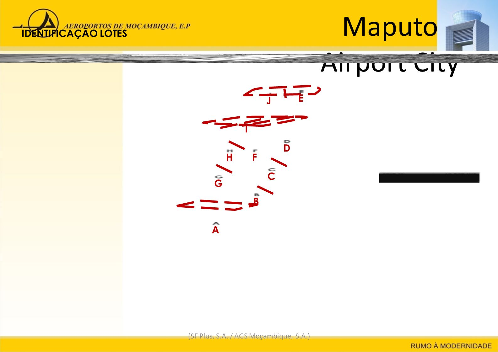 Maputo Airport City (SF Plus, S.A. / AGS Moçambique, S.A.) IDENTIFICAÇÃO LOTES Lote A: Lote B: Lote C: Lote D: Lote E: Lote F: Lote G: Lote H: Lote I: