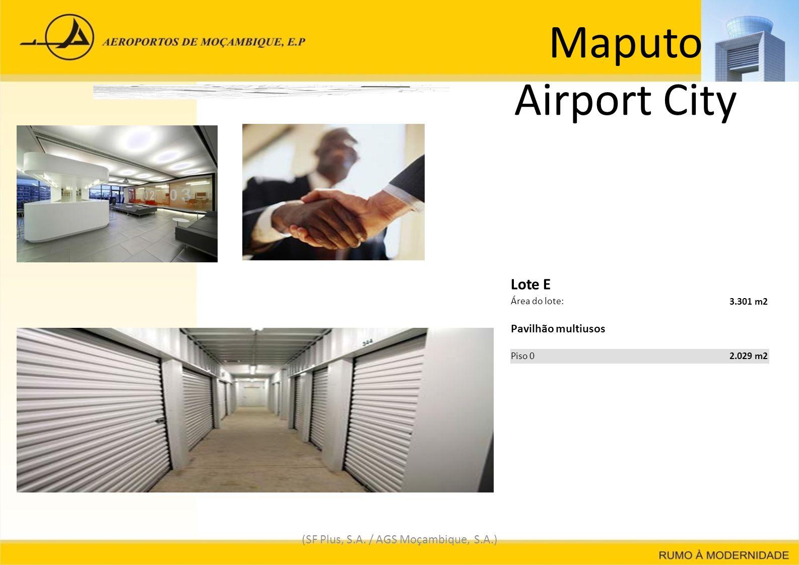Maputo Airport City (SF Plus, S.A. / AGS Moçambique, S.A.) Lote E Área do lote: 3.301 m23.301 m2 Pavilhão multiusos Piso 02.029 m22.029 m2