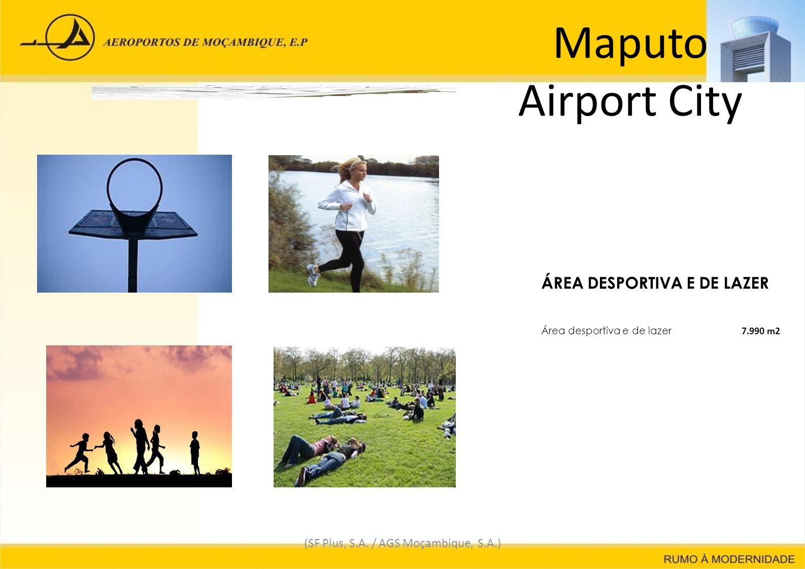 Maputo Airport City (SF Plus, S.A. / AGS Moçambique, S.A.) ÁREA DESPORTIVA E DE LAZER Área desportiva e de lazer 7.990 m27.990 m2