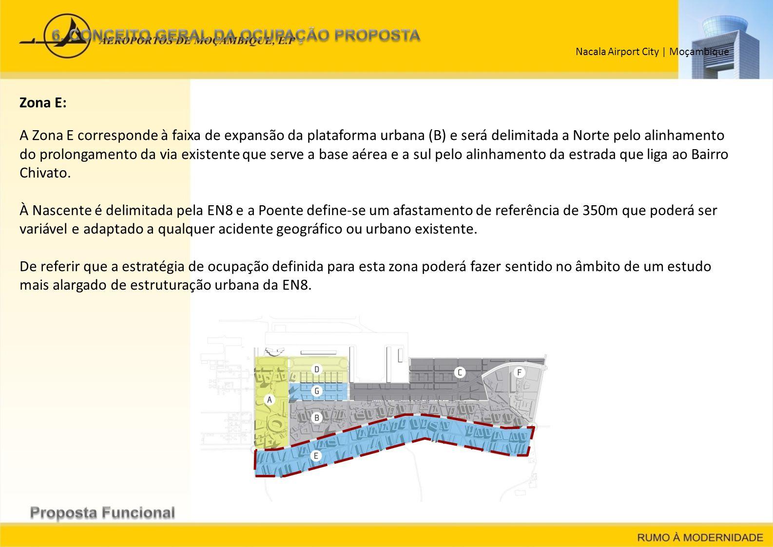 Nacala Airport City   Moçambique Zona E: A Zona E corresponde à faixa de expansão da plataforma urbana (B) e será delimitada a Norte pelo alinhamento